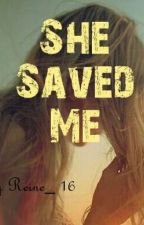 She Saved Me. by Reine_16
