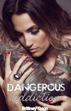 Dangerous Addiction (A Hooked Novel, Book I) by fatalkiss