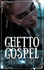 Ghetto Gospel by Pestdoktor