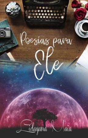 Poesias para Ele. by LidayanaMaia