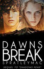 Dawns Break *On Hold For Offline Completion* by SpratleyMac
