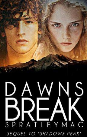 Dawns Break *Slow Updates* by SpratleyMac
