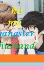 HIS MY GANGSTER HUSBAND by hyu-rine_88