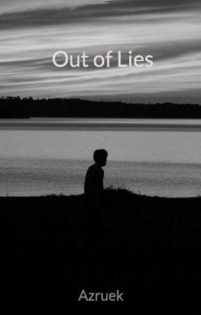 Out of Lies by Azruek