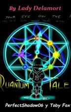 QuantumTale: Over Time Determination by LadyDelamort
