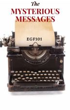 The Mysterious Messages by egf101