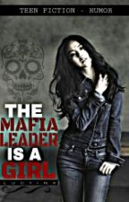 The Mafia Leader is a GIRL?! by Lucyinx