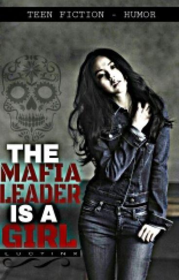 The Mafia Leader is a GIRL?!