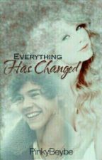 Everything  Has Changed ♡ by PinkyBeybe