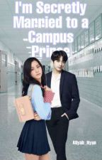 I'm secretly married to a campus Prince(Completed) by TaeJinSugaJunkook