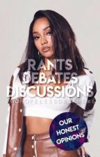 Rants, Debates & Discussions by TwoHopelessDreamers
