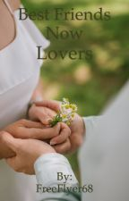 Best Friends Now Lovers ( Laurence x Reader ) by FreeFlyer68