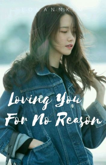 Loving You For No Reason(BOOK1)[COMPLETED]
