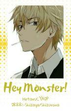 Hey Monster!  by HotaruCYADP