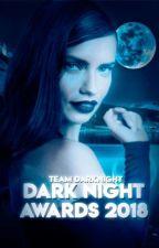 |Dark Night Award 2018| by TeamDarkNight1