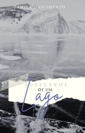 Sussurros de um Lago by PamelaNascimento26
