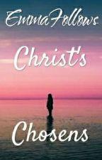 Christ's Chosens by EmmaFollows