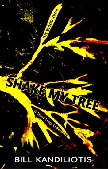 The Blood Ring: Shake My Tree