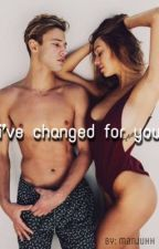 I've changed for you // C.M by manjuhh