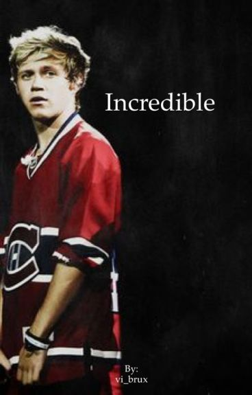 Incredible || Niall Horan