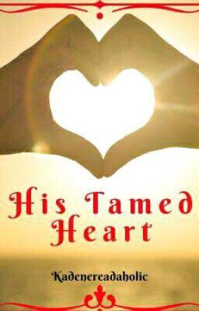 His Tamed Heart by Kadenereadaholic