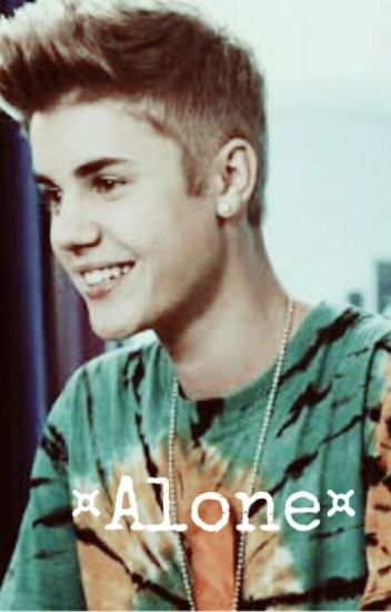 Alone ||Justin Drew Bieber||