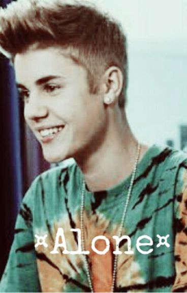 Alone   Justin Drew Bieber  