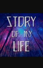 Story Of My Life by Fan232Girl2004