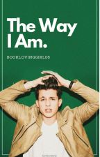 The Way I Am by Booklovinggirl06
