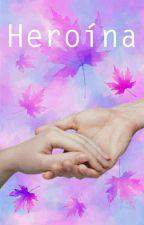 Heroína by itstian