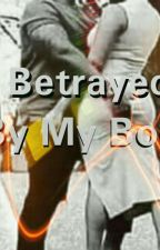 Betrayed By My Body(18+) by KingzGaius
