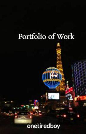 Portfolio of Work by onetiredboy
