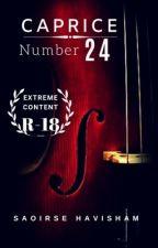 Caprice Number 24. ( R-18 ) by SaoirseHavisham