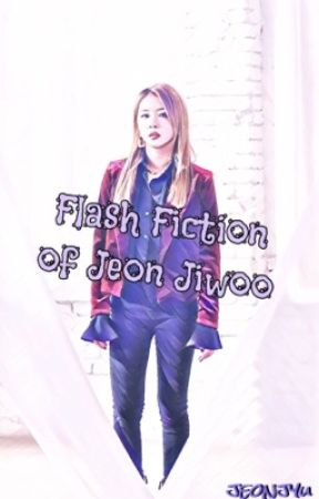 FLASH FICTION of JIWOO  by Jeonjyu