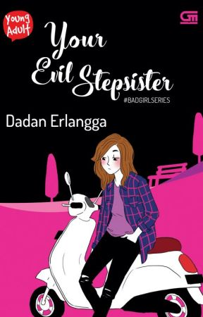 YOUR EVIL STEPSISTER - Dadan Erlangga by Gramedia
