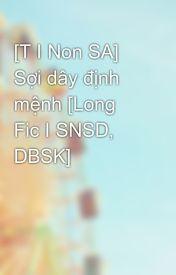 Đọc Truyện [T I Non SA] Sợi dây định mệnh [Long Fic I SNSD, DBSK] - Kim Sunny