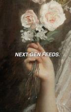next gen feeds by -cxlpurnia