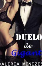 DUELO DE GIGANTES by valeriamenezes2017