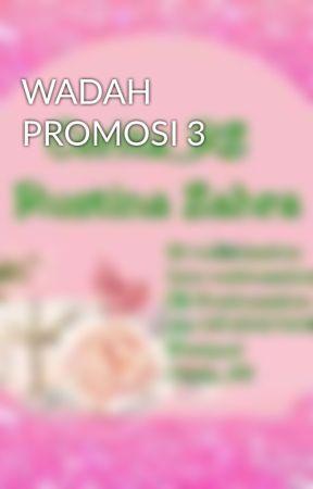 WADAH PROMOSI 3 by Cerita_RZ