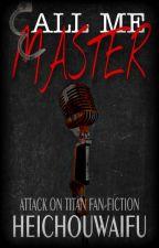 Call me Master [LevixOC] by HeichouWaifu