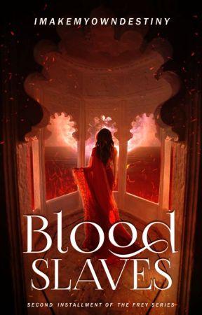 Blood Slaves (The Frey, #2) by imakemyowndestiny