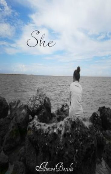 She by AuroraBasilio