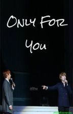 Only For You by onlykyumin