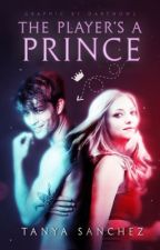 The Player's A Prince #Wattys2018 by -TanyaWrites-