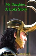 My daughter... A Loki Story by GhostbusterMARVEL