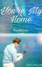 You're my Home 🌸Kookmin🌸 by Eunkyoh