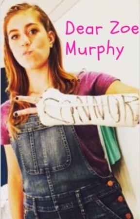 Dear Zoe Murphy (ON HOLD) by Ra1nbowSkittles