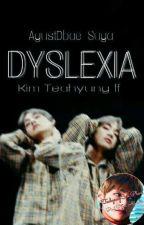 Dyslexia (Kim Taehyung)#SaveMeAwards2018(REVISING) by AgustDbae_Suga