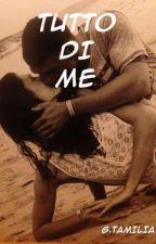 TUTTO DI ME (2- The Lovers Series) by GaiaTami94