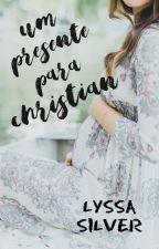 Um presente para Christian - Coletânea Amores Diferentes by Lyssa_Silver